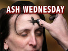 Ash Wednesday begins start of Lent