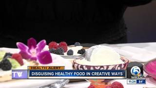 Disguising healthy food in creative ways