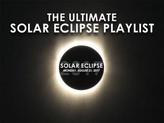 LIST | THE ULTIMATE SOLAR ECLIPSE MUSIC PLAYLIST