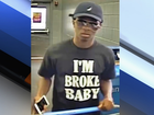 Suspected thief wears 'I'm Broke Baby' T-shirt