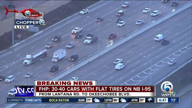 FHP say 30 to 40 vehicles have flat tires in central Palm Beach County…