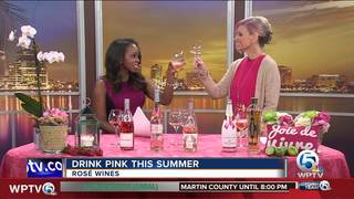 Rose Wines: Drink pink this summer